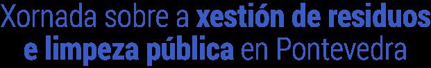 Xornada sobre xestion de residuos e limpeza publica en Pontevedra